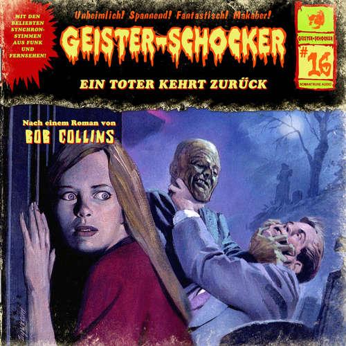 Hoerbuch Geister-Schocker, Folge 16: Ein Toter kehrt zurück - Bob Collins - Karlheinz Tafel