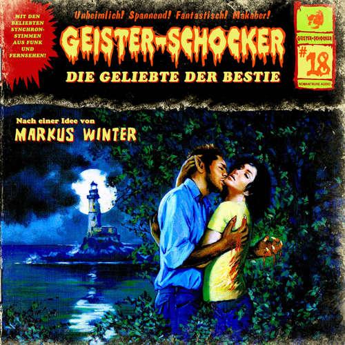 Hoerbuch Geister-Schocker, Folge 18: Die Geliebte der Bestie - Markus Winter - Karlheinz Tafel