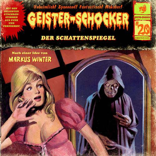 Hoerbuch Geister-Schocker, Folge 20: Der Schattenspiegel - Markus Winter - Karlheinz Tafel
