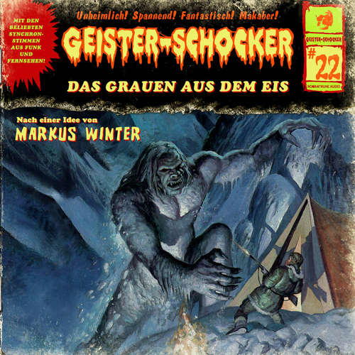 Hoerbuch Geister-Schocker, Folge 22: Das Grauen aus dem Eis - Markus Winter - Karlheinz Tafel