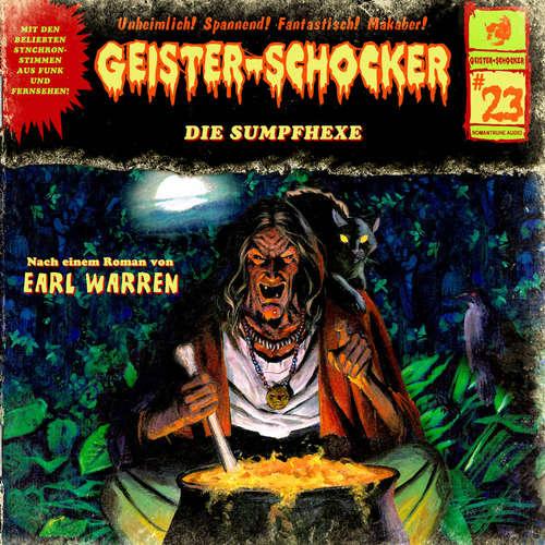 Hoerbuch Geister-Schocker, Folge 23: Die Sumpfhexe - Earl Warren - Karlheinz Tafel