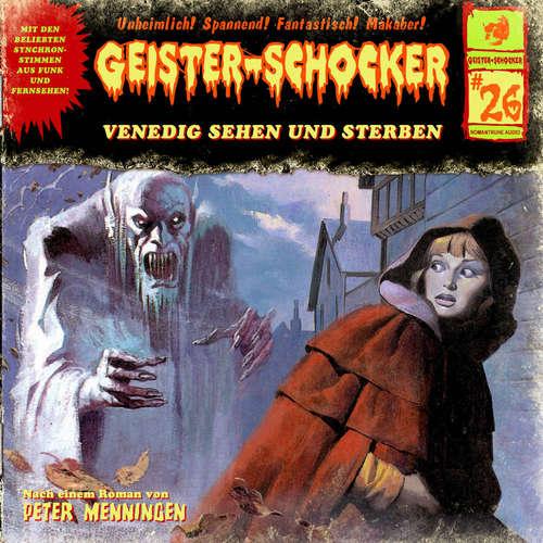 Hoerbuch Geister-Schocker, Folge 26: Venedig sehen und sterben / Blutnächte in Whitechapel - Peter Mennigen - Karlheinz Tafel