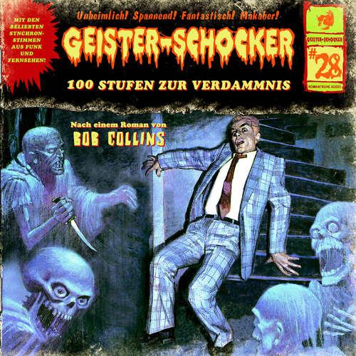 Hoerbuch Geister-Schocker, Folge 28: 100 Stufen zur Verdammnis - Bob Collins - Reent Reins