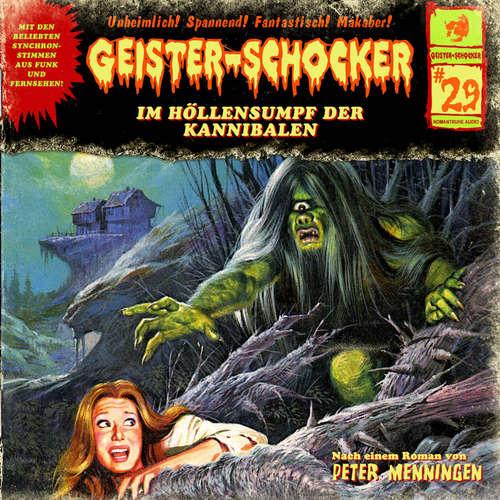 Hoerbuch Geister-Schocker, Folge 29: Im Höllensumpf der Kannibalen / Das Ultimatum - Peter Mennigen - Katja Brügger