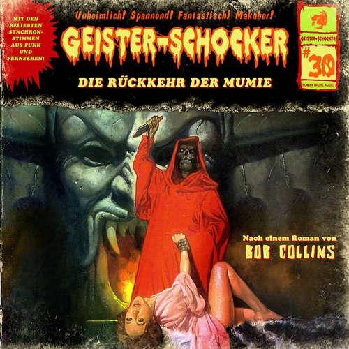 Hoerbuch Geister-Schocker, Folge 30: Die Rückkehr der Mumie - Bob Collins - Karlheinz Tafel