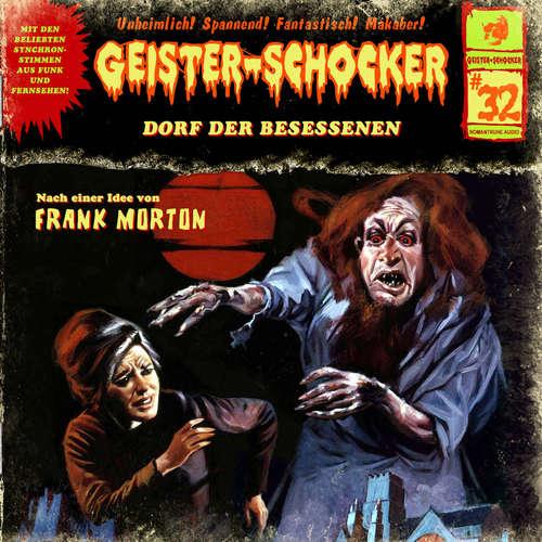 Hoerbuch Geister-Schocker, Folge 32: Dorf der Besessenen - Frank Morton - Jaron Löwenberg