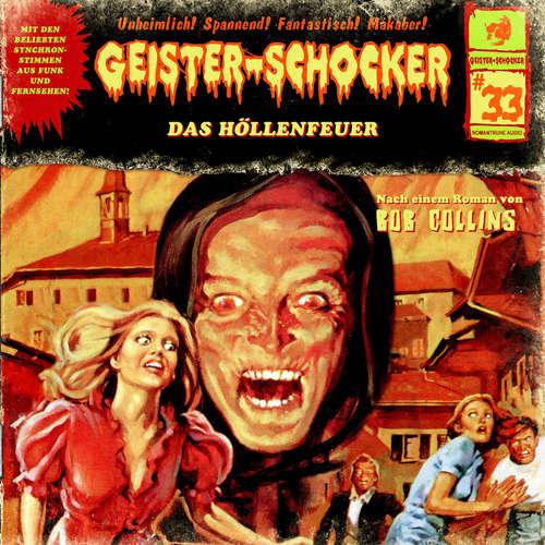 Hoerbuch Geister-Schocker, Folge 33: Das Höllenfeuer - Bob Collins - Uve Teschner