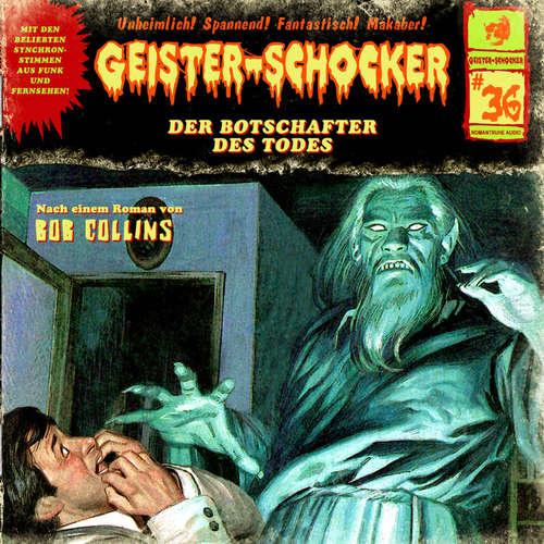 Hoerbuch Geister-Schocker, Folge 36: Der Botschafter des Todes - Bob Collins - Helmut Krauss