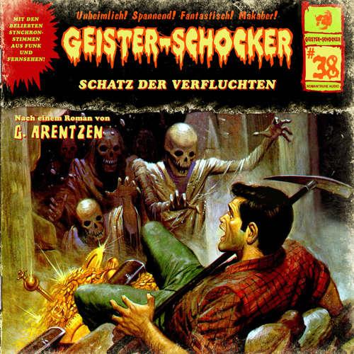 Hoerbuch Geister-Schocker, Folge 38: Schatz der Verfluchten - G. Arentzen - Sascha Rotermund