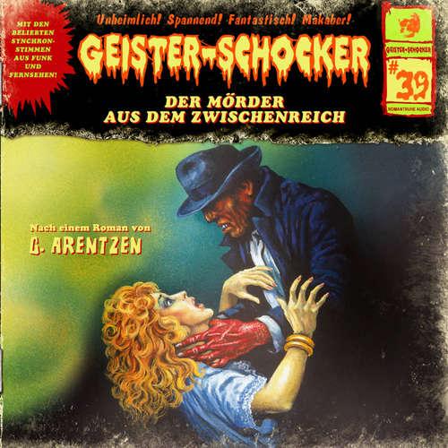 Hoerbuch Geister-Schocker, Folge 39: Der Mörder aus dem Zwischenreich - G. Arentzen - Sascha Rotermund