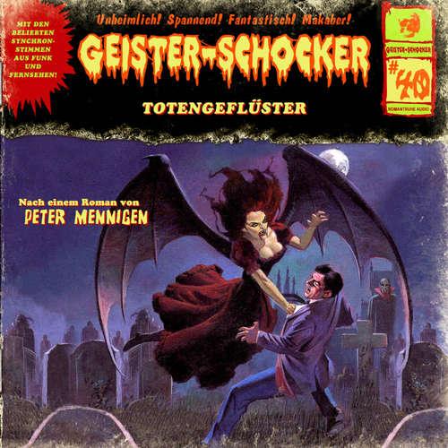 Hoerbuch Geister-Schocker, Folge 40: Totengeflüster / Die Kammer - Peter Mennigen - Helgo Liebig