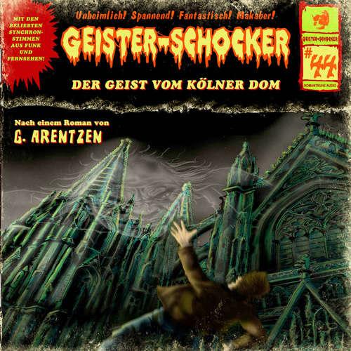 Hoerbuch Geister-Schocker, Folge 44: Der Geist vom Kölner Dom - G. Arentzen - Sascha Rotermund
