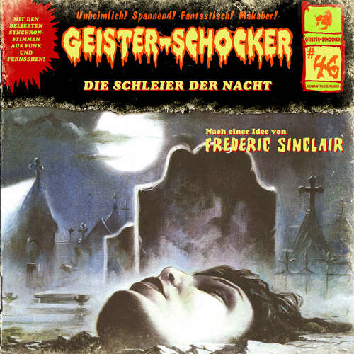 Hoerbuch Geister-Schocker, Folge 46: Die Schleier der Nacht - Frederic Sinclair - Marc Schülert
