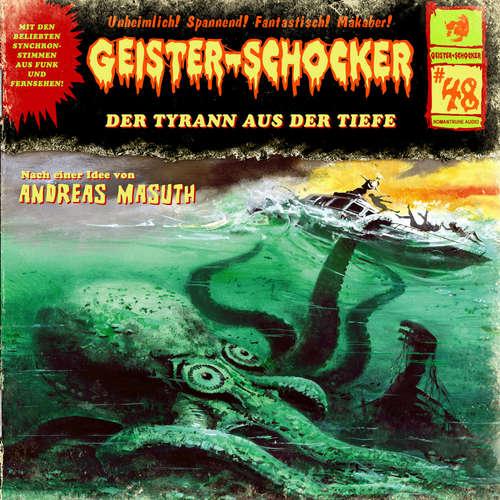 Hoerbuch Geister-Schocker, Folge 48: Der Tyrann aus der Tiefe - Andreas Masuth - Nicolai Tegeler