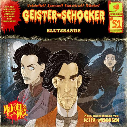 Hoerbuch Geister-Schocker, Folge 51: Blutsbande - Peter Mennigen - Helgo Liebig