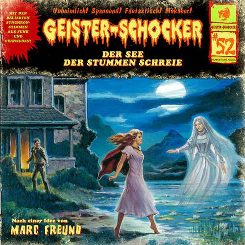 Hoerbuch Geister-Schocker, Folge 52: Der See der stummen Schreie - Marc Freund - Lutz Harder
