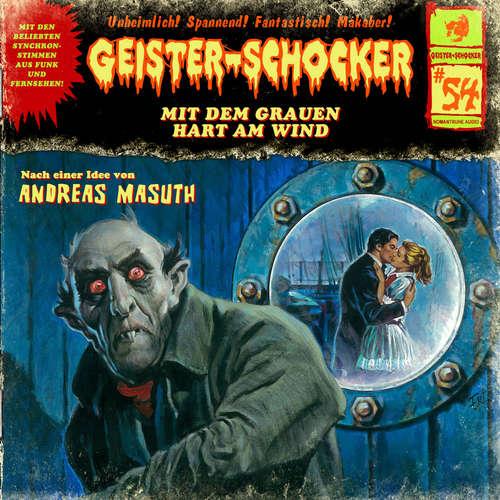 Hoerbuch Geister-Schocker, Folge 54: Mit dem Grauen hart am Wind - Andreas Masuth - Nicolai Tegeler
