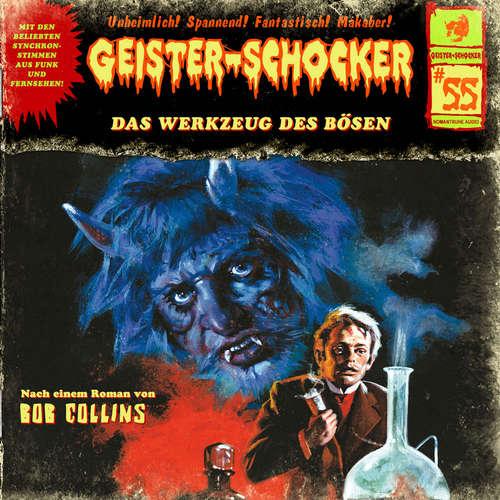 Hoerbuch Geister-Schocker, Folge 55: Das Werkzeug des Bösen - Bob Collins - Aart Veder