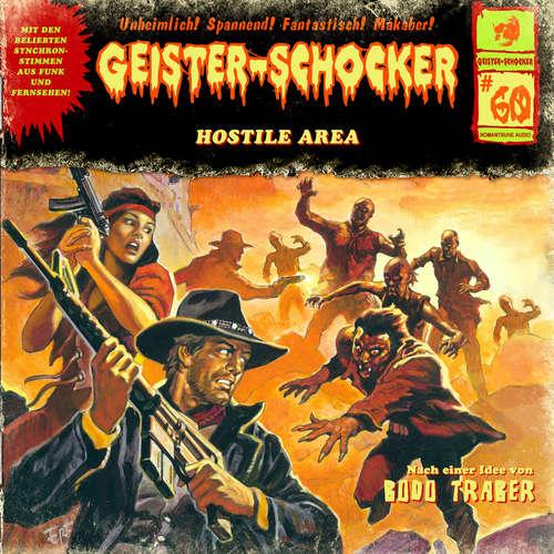 Hoerbuch Geister-Schocker, Folge 60: Hostile Area - Bodo Traber - Nicolai Tegeler