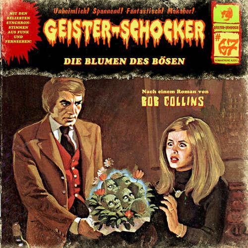 Hoerbuch Geister-Schocker, Folge 67: Die Blumen des Bösen - Bob Collins - Helgo Liebig