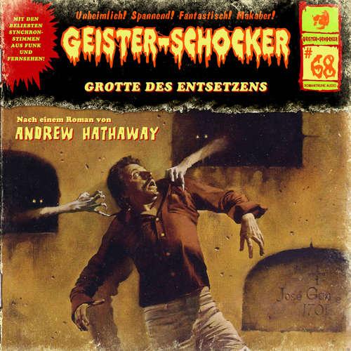 Hoerbuch Geister-Schocker, Folge 68: Grotte des Entsetzens - Andrew Hathaway - Christian Stark
