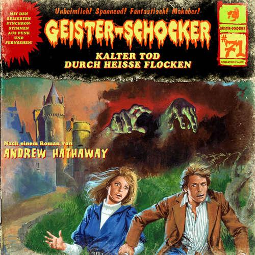 Hoerbuch Geister-Schocker, Folge 71: Kalter Tod durch heiße Flocken - Andrew Hathaway - Patrick Bach