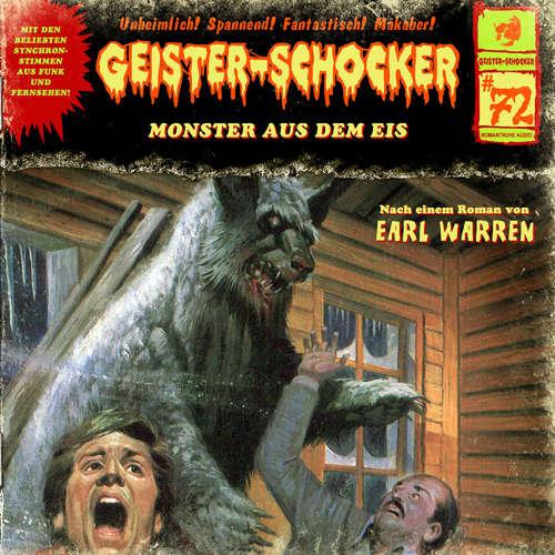 Hoerbuch Geister-Schocker, Folge 72: Monster aus dem Eis - Earl Warren - Roland Wolff
