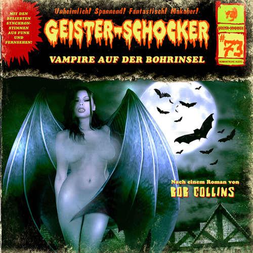 Hoerbuch Geister-Schocker, Folge 73: Vampire auf der Bohrinsel - Bob Collins - Rainer Schmitt