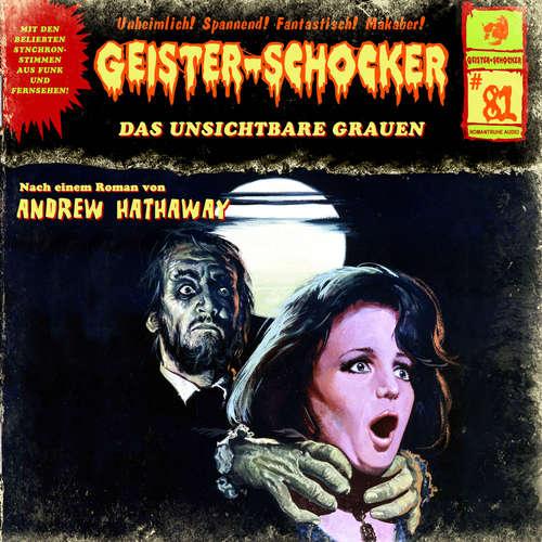 Hoerbuch Geister-Schocker, Folge 81: Das unsichtbare Grauen - Andrew Hathaway - Patrick Bach