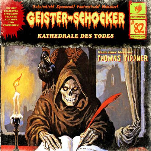 Hoerbuch Geister-Schocker, Folge 82: Kathedrale des Todes - Thomas Tippner - Jens Wendland