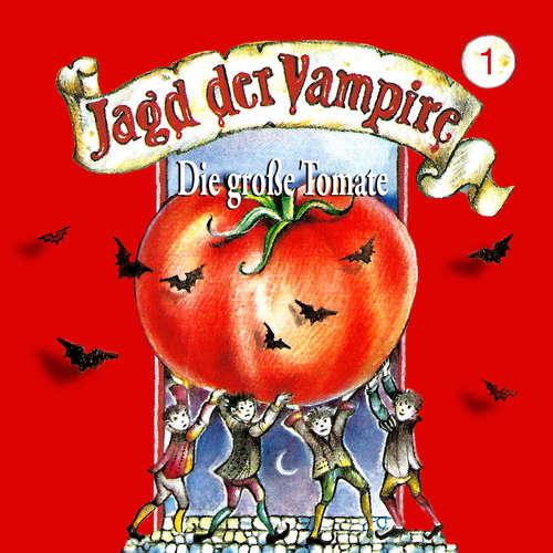 Jagd der Vampire, Folge 1: Die große Tomate