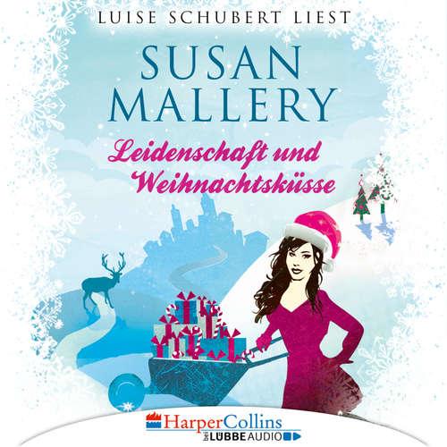 Hoerbuch Leidenschaft und Weihnachtsküsse - Fool's Gold Novellen - Susan Mallery - Luise Schubert
