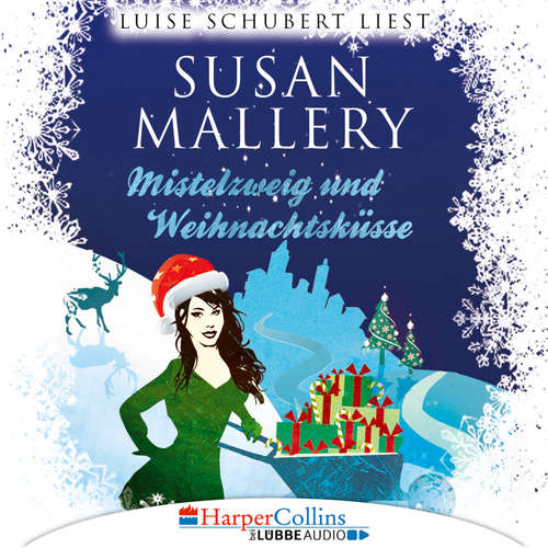 Hoerbuch Mistelzweig und Weihnachtsküsse - Fool's Gold Novelle - Susan Mallery - Luise Schubert