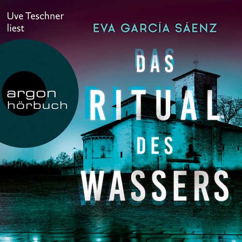 Hoerbuch Das Ritual des Wassers - Inspector Ayala ermittelt, Band 2 - Eva García Sáenz - Uve Teschner