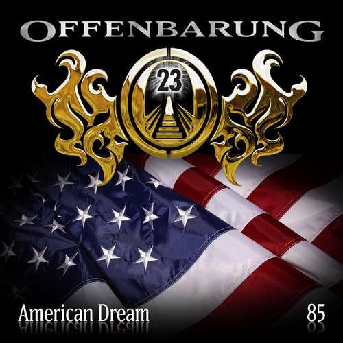 Hoerbuch Offenbarung 23, Folge 85: American Dream - Markus Duschek - Helmut Krauss