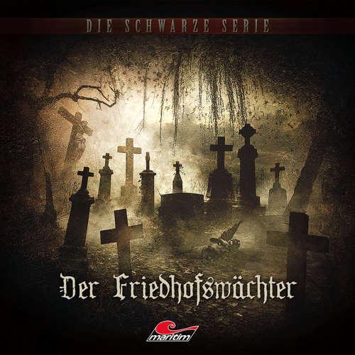 Hoerbuch Die schwarze Serie, Folge 13: Der Friedhofswächter - Marc Freund - Sascha Rotermund