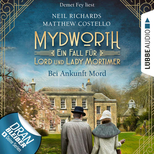 Hoerbuch Bei Ankunft Mord - Mydworth - Ein Fall für Lord und Lady Mortimer 1 - Matthew Costello - Demet Fey