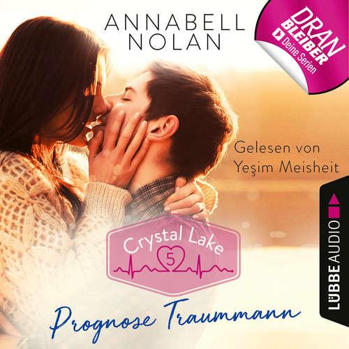 Hoerbuch Crystal Lake, Folge 5: Prognose Traummann - Annabell Nolan - Yesim Meisheit