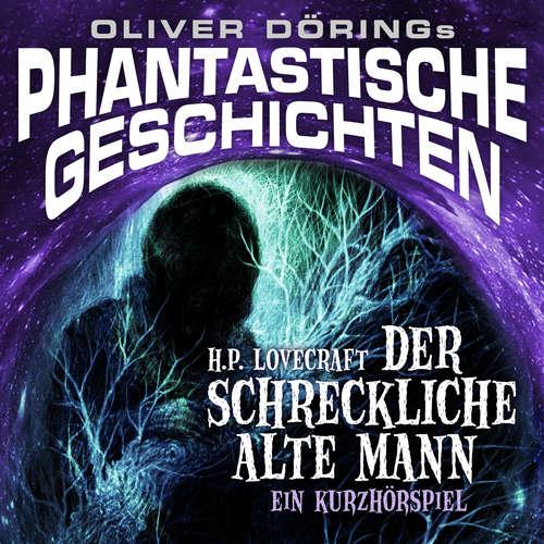 Hoerbuch Phantastische Geschichten, Der schreckliche alte Mann - Oliver Döring - Martin May