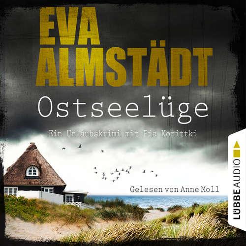 Hoerbuch Ostseelüge - Ein Urlaubskrimi mit Pia Korittki 3 - Eva Almstädt - Anne Moll