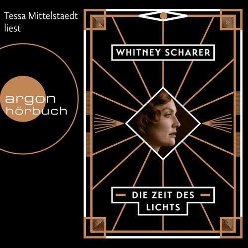 Hoerbuch Die Zeit des Lichts - Whitney Scharer - Tessa Mittelstaedt