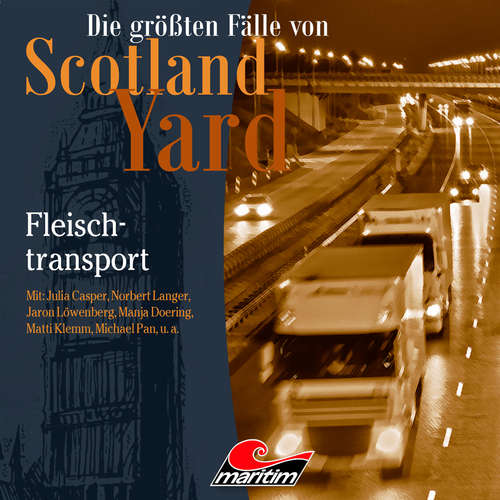 Hoerbuch Die größten Fälle von Scotland Yard, Folge 39: Fleischtransport - Markus Duschek - Julia Casper