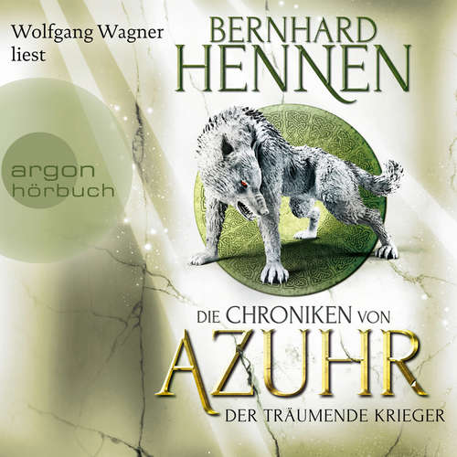 Hoerbuch Der träumende Krieger - Die Chroniken von Azuhr, Band 3 - Bernhard Hennen - Wolfgang Wagner