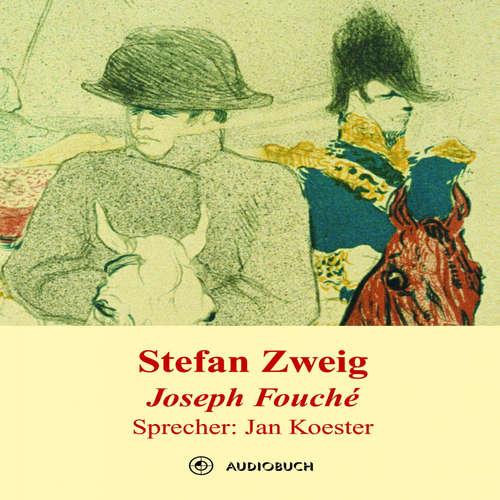Hoerbuch Joseph Fouché - Stefan Zweig - Jan Koester
