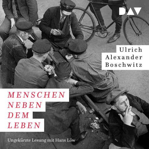 Hoerbuch Menschen neben dem Leben - Ulrich Alexander Boschwitz - Hans Löw