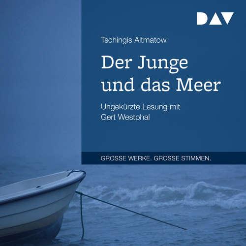 Hoerbuch Der Junge und das Meer - Tschingis Aitmatow - Gert Westphal