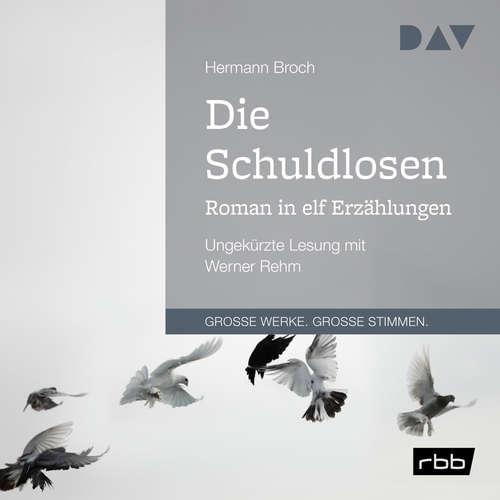 Hoerbuch Die Schuldlosen. Roman in elf Erzählungen - Hermann Broch - Werner Rehm