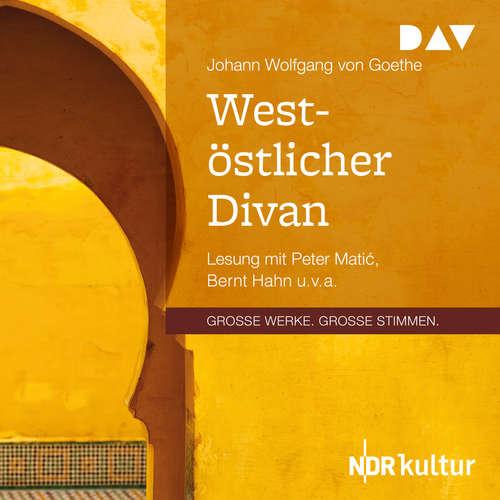 Hoerbuch West-östlicher Divan - Johann Wolfgang von Goethe - Peter Mati