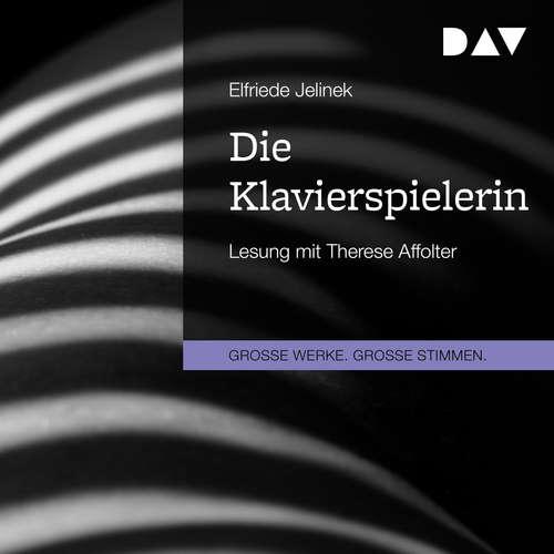 Hoerbuch Die Klavierspielerin - Elfriede Jelinek - Therese Affolter