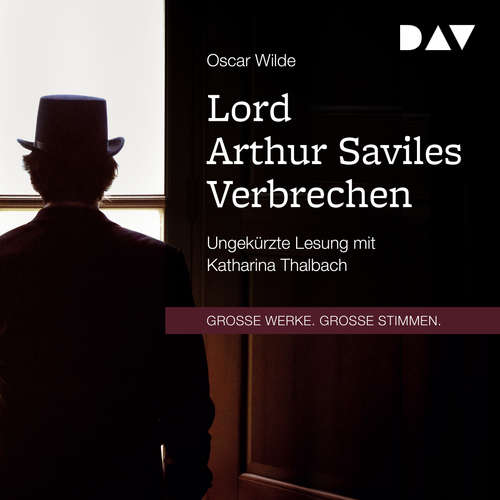 Hoerbuch Lord Arthur Saviles Verbrechen - Oscar Wilde - Katharina Thalbach